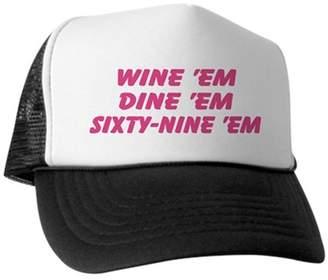 E.m. CafePress - Wine 'Em Dine 'Em 69 'Em Hat - Trucker Hat, Classic Baseball Hat, Unique Trucker Cap
