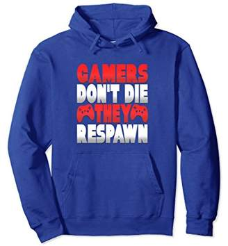 Gamers Don't Die They Respawn Novelty Gaming Hoodie