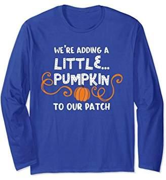 We're Adding a Little Pumpkin Long Sleeve T-Shirt Funny Gift