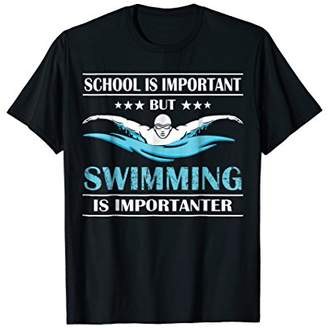 School Is Important But Swimming Is Importanter T-shirts