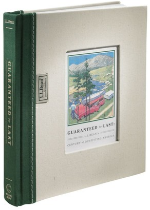 L.L. Bean Guaranteed to Last: L.L.Bean's Century of Outfitting America, by Jim Gorman