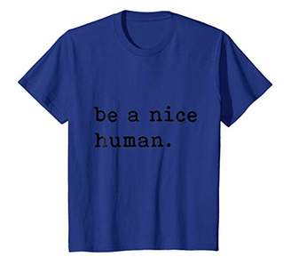 Be A Nice Human T-Shirt - Be Kind - Good Person
