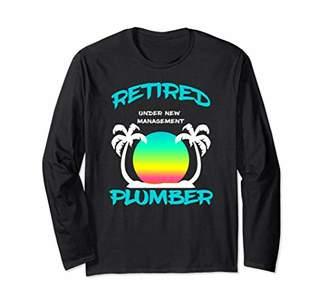 Retired Plumber Long Sleeve Shirt Under New Management