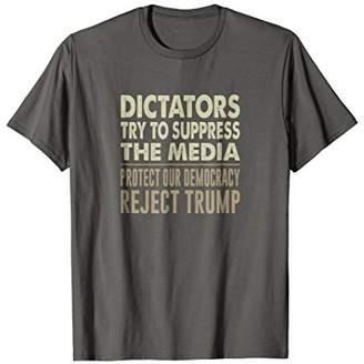 Re-ject Dictators Suppress Media - Protect Democracy - Reject Trump