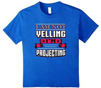 I Am Not Yelling I'm Projecting Funny Actor T-shirt