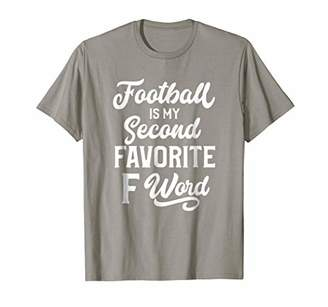 Football is My Second Favorite F Word Football Fan T-shirt