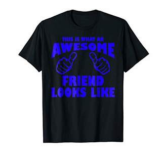 This Is What An Awesome Friend Looks Like Tshirt Bestfriend