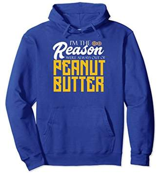 Butter Shoes I'm The Reason Were Always Out Of Peanut Funny Hoodie