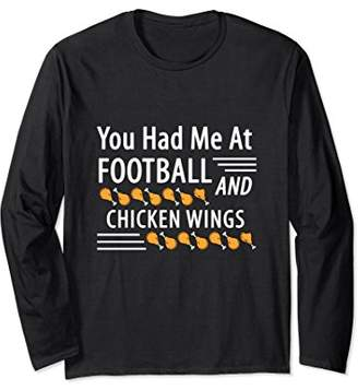 You Had Me At Football And Chicken Wings Long Sleeve Shirt