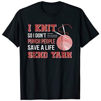 Knitting Lover So I Dont Punch People Save A Life Send Yarn