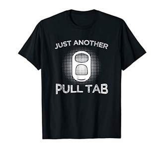 Funny Metal Detecting T-Shirt - Just Another Pull Tab