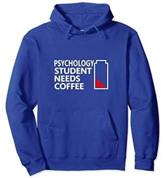 Funny Gift Psychology Student Needs Coffee Hoodie