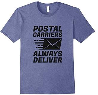 Postal Worker T-Shirt Postal Carriers Always Deliver