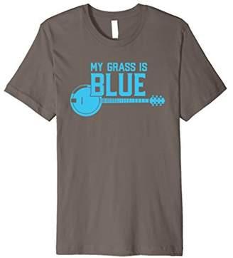 My Grass is Blue - Bluegrass Banjo Player / Fan T-Shirt