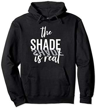 The Shade Is Real Shady Shadow Graphic Hoodie (Dark)