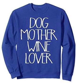 Dog Mother Wine Lover Sweatshirt
