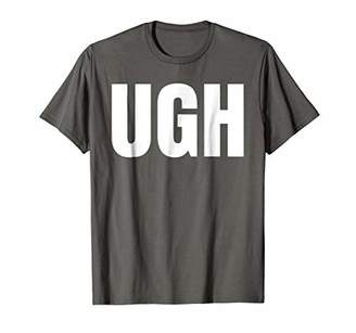 Shirt says UGH - funny one word Fashion T-Shirt