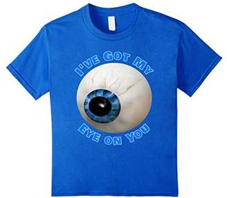 I've Got My Eye On You Funny Giant Eyeball T-Shirt