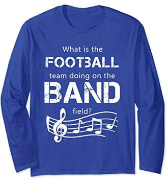 Marching Band Football on the Band Field Long Sleeve T-Shirt
