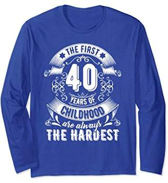 The First 40 Years Of Childhood Long Sleeve Birthday Gift