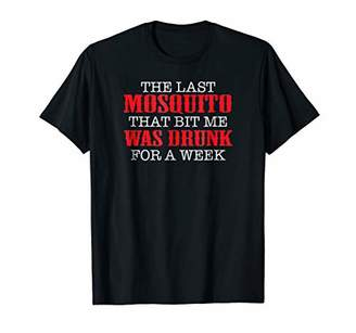 The Last Mosquito That Bit Me Was Drunk For A Week Shirt