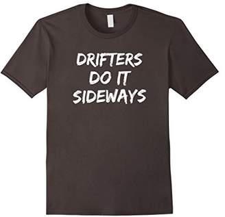 Mens Drifters Do It Sideways Drifting Race Competition T-Shirt