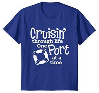 Cruisin' Through Life One Port At A Time Cruise T-shirt