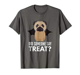 Pug Halloween Shirt - Did Someone Say Treat?