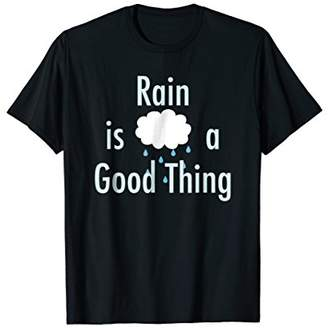 Rain is a Good Thing Country Song Lyrics T-shirt