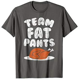 Funny Thanksgiving Shirt - TEAM FAT PANTS T-shirt
