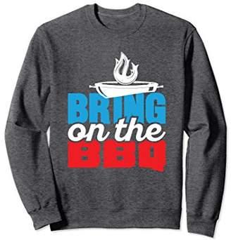 Bring On The BBQ Summer Grilling Sweatshirt