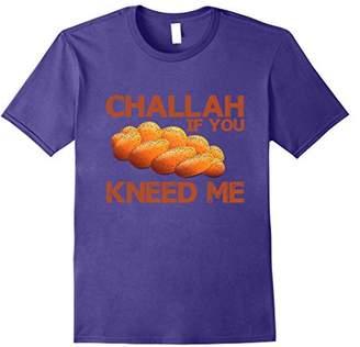 Challah If You Kneed Me T-Shirt Traditional Judaic Bread