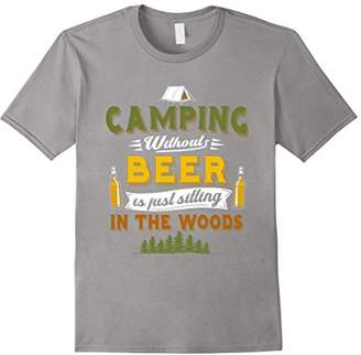 The Woods Camping Without Beer is Just Sitting In Tee Shirt