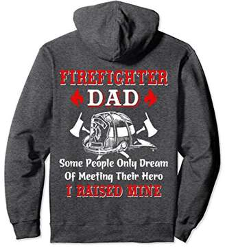 Firefighter Dad Pullover Hoodie / My Hero - I Raised Mine