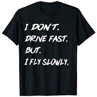 Fly London I don't drive fast Drift _Car Racing and Drag Racing T Shirt