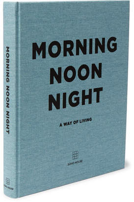 Soho Home Morning Noon Night Hardcover Book