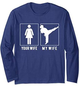 Taekwondo - Your Wife - My Wife Long Sleeve T Shirts