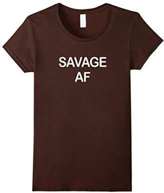 Savage AF Shirt Funny Novelty T-Shirt