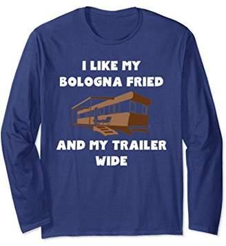 Camper Funny Sarcastic Trailer T-Shirt - Redneck Long Sleeve