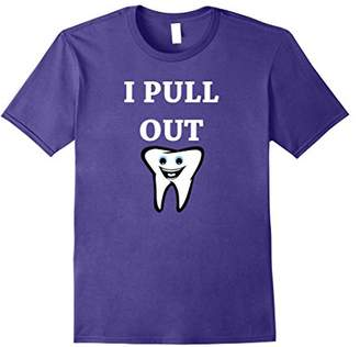 I Pull Out Tooth t shirt for Dentist Hygienist and dental