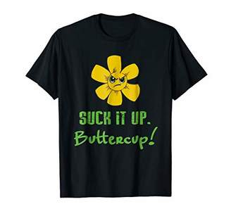 Suck it up buttercup funny t-shirt