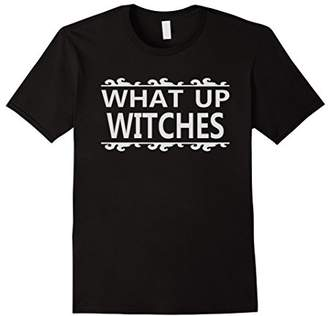 What Up Witches T-Shirt - Funny Halloween Tee