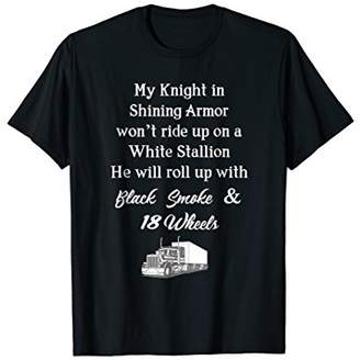 Knight in Shining Armor 18 Wheels Trucker T-Shirt