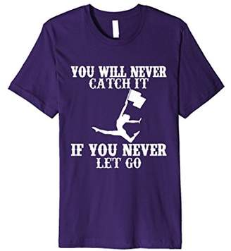 You Will Never Catch It If You Never Let Go Guard T-Shirt