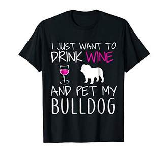I just want to drink Wine with my Bulldog Dog T-shirt