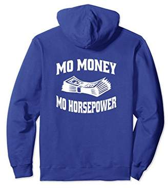 Mo Money Mo Horsepower Hoodie Street Outlaws Drag Racing