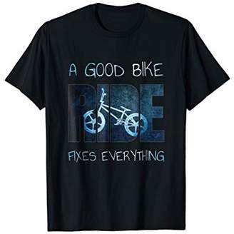A Good Bike Ride Fixes Everything T-Shirt MTN Bike Cycling