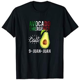 Avocado Emergency Call 9 Juan Juan - Funny Avocado T-Shirt