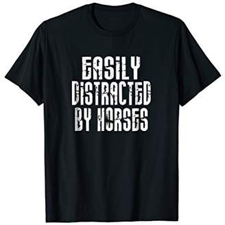 Funny Easily Distracted By Horses Shirt Equestrian Women
