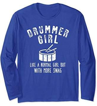 Funny Drummer Girl Normal But More Swag Long Sleeve T Shirt